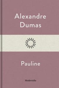 Pauline (e-bok) av Alexandre Dumas