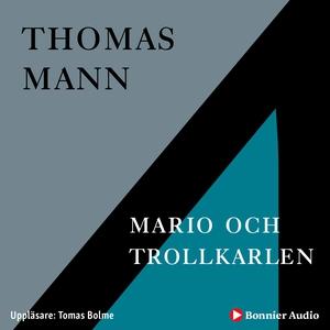 Mario och trollkarlen (ljudbok) av Thomas Mann