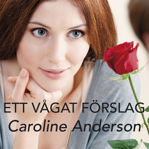 Ett vågat förslag (ljudbok) av Caroline Anderso