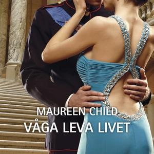 Våga leva livet (ljudbok) av Maureen Child