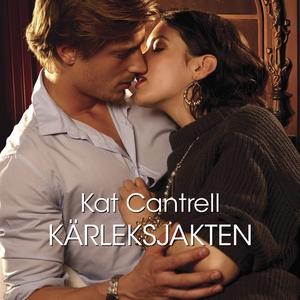 Kärleksjakten (ljudbok) av Kat Cantrell