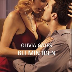 Bli min igen (ljudbok) av Olivia Gates