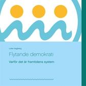 Flytande demokrati: Varför det är framtidens system