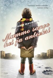 Mummo sanoo hei ja anteeksi (e-bok) av Fredrik