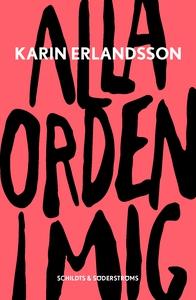 Alla orden i mig (e-bok) av Karin Erlandsson