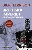 Brittiska imperiet: Uppgång och fall