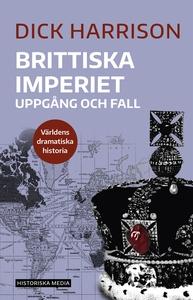 Brittiska imperiet: Uppgång och fall (e-bok) av