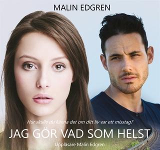 Jag gör vad som helst (ljudbok) av Malin Edgren