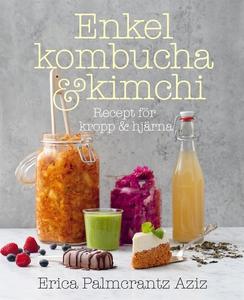 Enkel kombucha och kimchi: recept för kropp & h