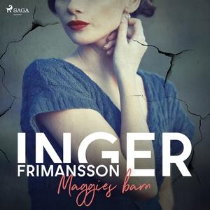 Maggies barn (ljudbok) av Inger Frimansson
