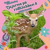 Tjejerna på ridklubben 8 - Rädda Bambi!