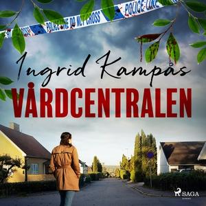 Vårdcentralen (ljudbok) av Ingrid Kampås