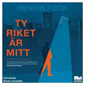 Ty riket är mitt (ljudbok) av Henrik Fock