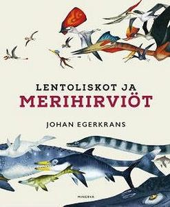 Lentoliskot ja merihirviöt (e-bok) av Johan Ege