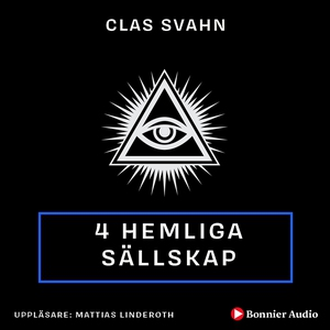 Fyra hemliga sällskap (ljudbok) av Clas Svahn