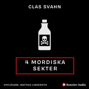 Fyra mordiska sekter (ljudbok) av Clas Svahn