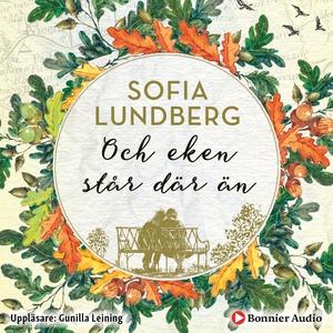 Och eken står där än (ljudbok) av Sofia Lundber