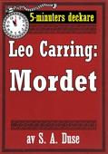 5-minuters deckare. Leo Carring: Mordet. En detektivhistoria. Återutgivning av text från 1913