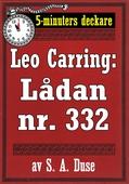 5-minuters deckare. Leo Carring: Lådan nr. 332. Detektivhistoria. Återutgivning av text från 1920