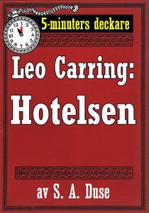 5-minuters deckare. Leo Carring: Hotelsen. Dete