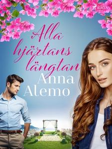 Alla hjärtans längtan (e-bok) av Anna Alemo, An
