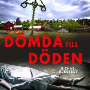 Dömda till döden (ljudbok) av Michael Evestedt