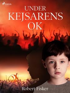 Under kejsarens ok (e-bok) av Robert Fisker