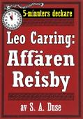 5-minuters deckare. Leo Carring: Affären Reisby. Återutgivning av text från 1921