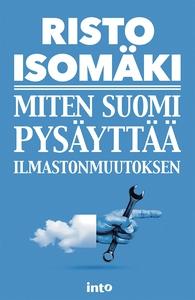 Miten Suomi pysäyttää ilmastonmuutoksen (e-bok)