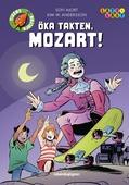 Öka takten, Mozart!