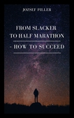 From Slacker to Half Marathon – How to Succeed