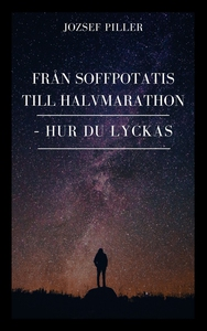 Från Soffpotatis till Halvmarathon (e-bok) av J