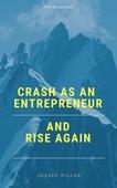 Crash as an Entrepreneur and Rise Again