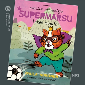 Supermarsu tekee maalin (ljudbok) av Paula Noro