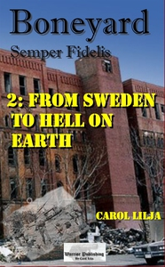 Boneyard 2 From Sweden to Hell on earth (e-bok)