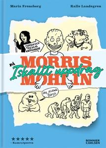 Morris Mohlin på iskallt uppdrag (e-bok) av Mar