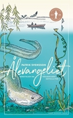 Ålevangeliet : Berättelsen om världens mest gåtfulla fisk
