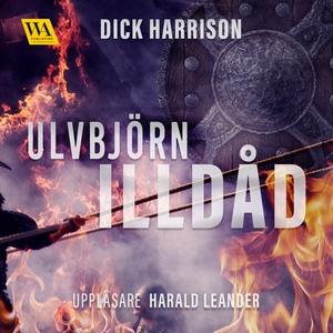Illdåd (ljudbok) av Dick Harrison