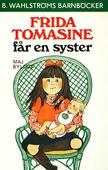 Frida Tomasine får en syster