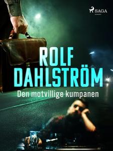 Den motvillige kumpanen (e-bok) av Rolf Dahlstr