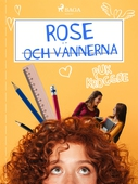 Rose 1: Rose och vännerna