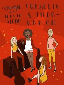 Turnéliv och tigerkakor (e-bok) av Malin Stehn