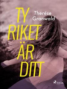 Ty riket är ditt (e-bok) av Therése Granwald