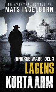 Lagens korta arm - Andrée Warg Del 3 (e-bok) av