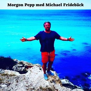 Morgon Pepp med Michael Fridebäck (ljudbok) av