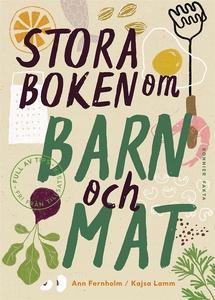 Stora boken om barn och mat (e-bok) av Ann Fern