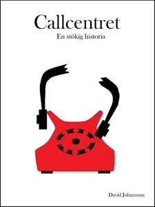 Callcentret: En stökig historia (e-bok) av Davi