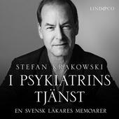 I psykiatrins tjänst: En svensk läkares memoarer