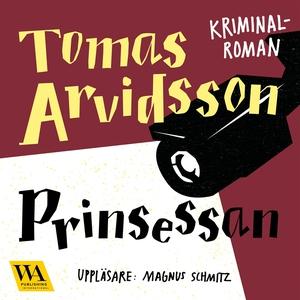 Prinsessan (ljudbok) av Tomas Arvidsson