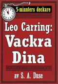 5-minuters deckare. Leo Carring: Vackra Dina. Detektivhistoria. Återutgivning av text från 1926